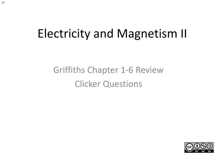 electricity and magnetism ii n.