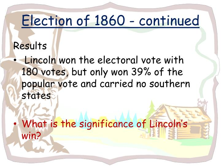 Election of 1860 - continued