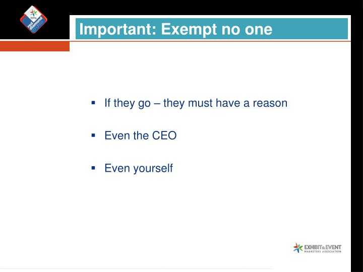 Important: Exempt no one