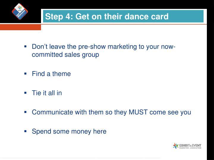 Step 4: Get on their dance card