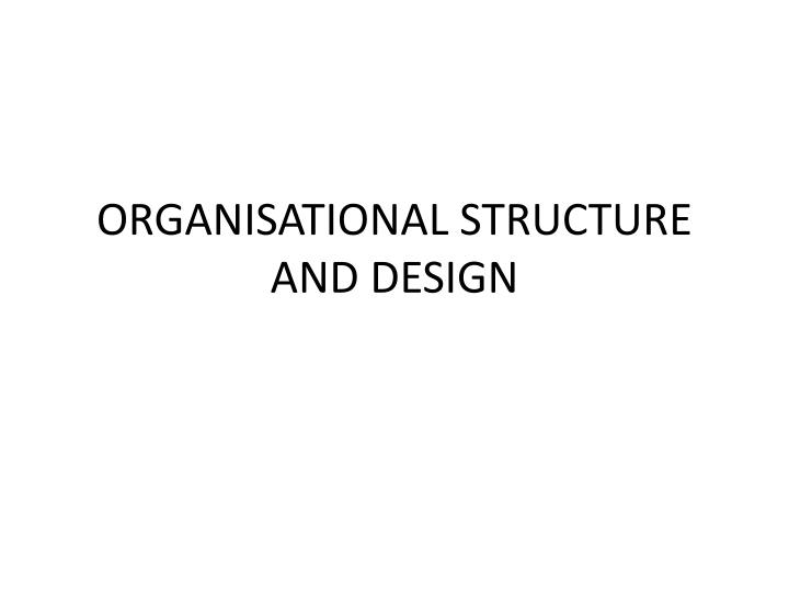 organisational structure and design n.