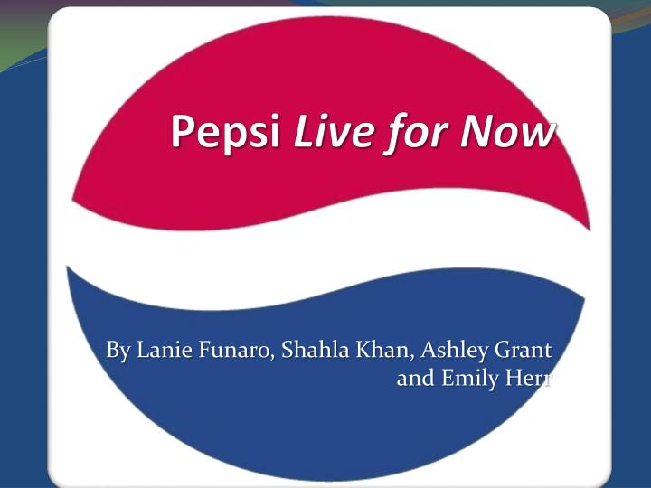 pepsi live for now n.