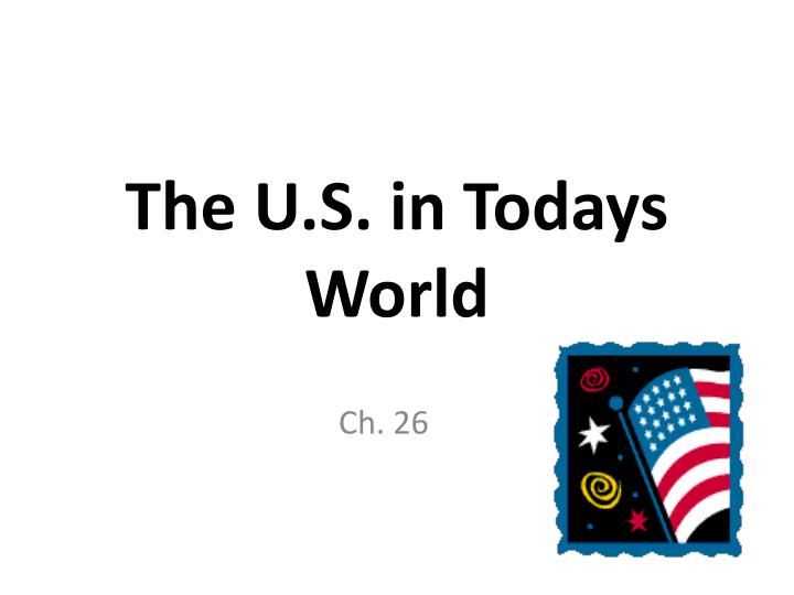 the u s in todays world n.
