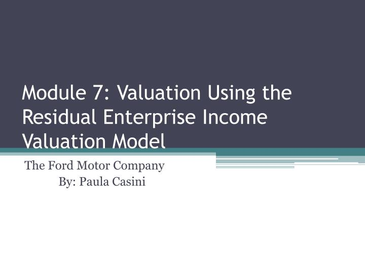 module 7 valuation using the residual enterprise income valuation model n.