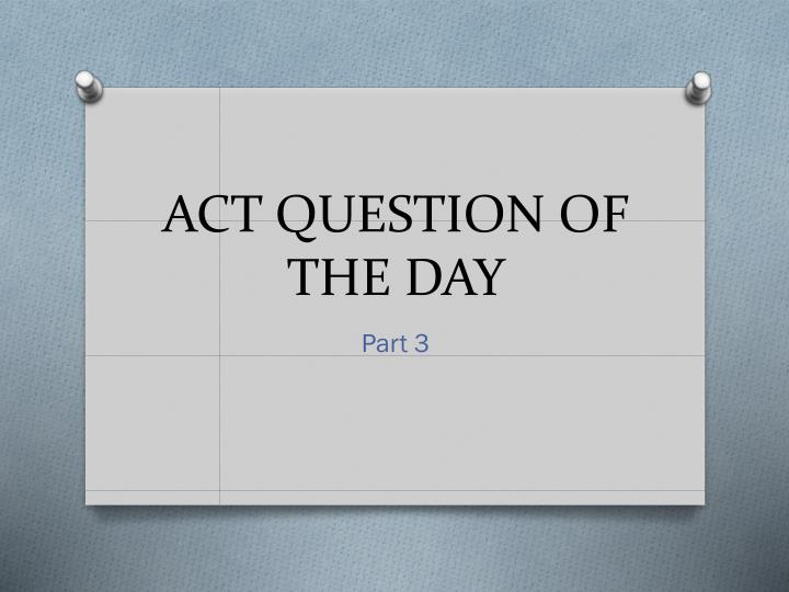 act question of the day n.