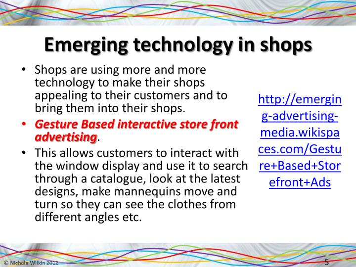 Emerging technology in shops