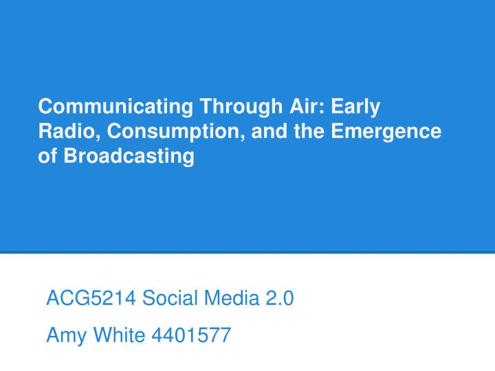 communicating through air early radio consumption and the emergence of broadcasting n.
