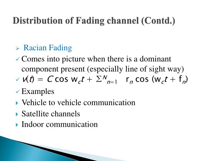 Distribution of Fading channel (Contd.)