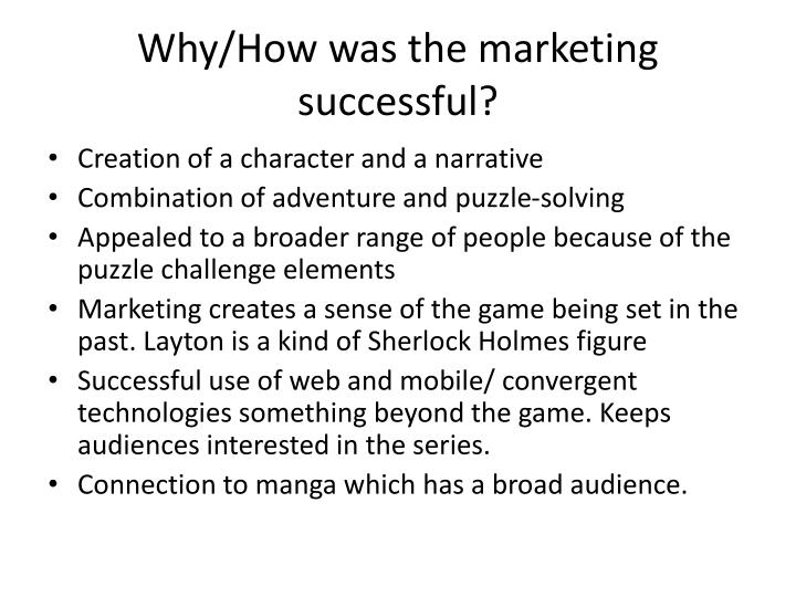 Why/How was the marketing successful?