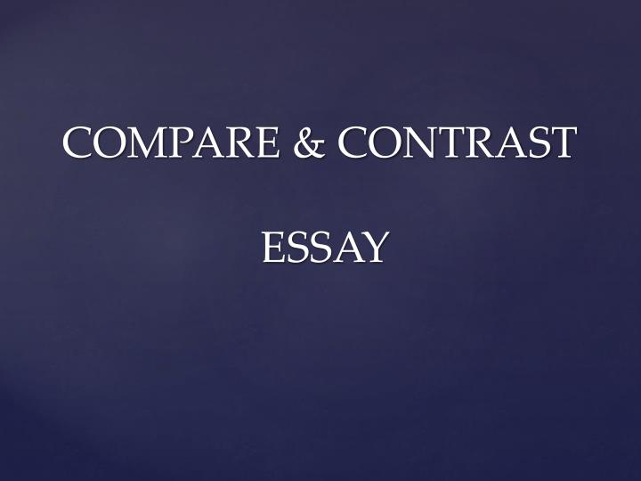 which of the following is a feature of a good compare-and-contrast essay How to write a comparative analysis to write a good compare-and-contrast you also need to make links between a and b in the body of your essay if you want.