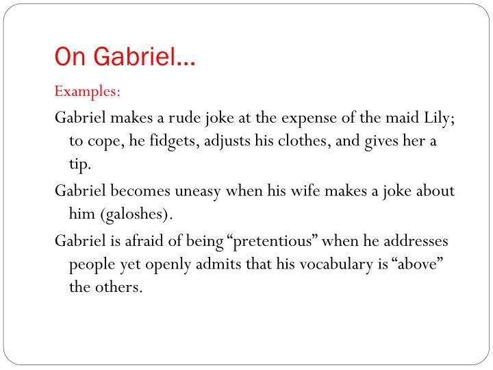 On Gabriel…
