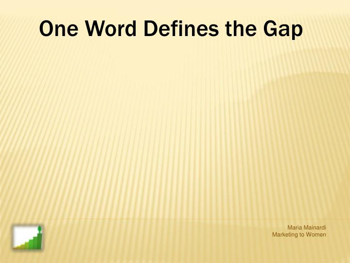 One Word Defines the Gap