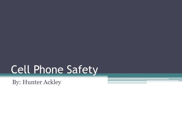 cell phone safety n.