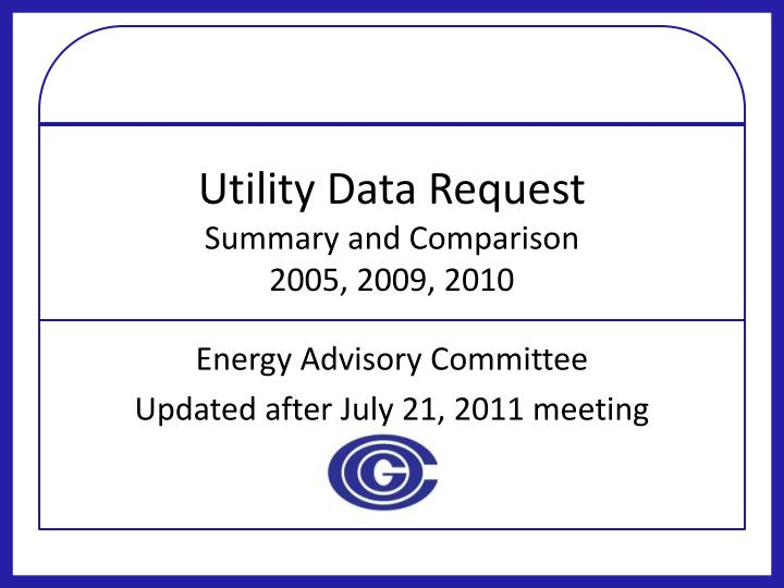 utility data request summary and comparison 2005 2009 2010 n.