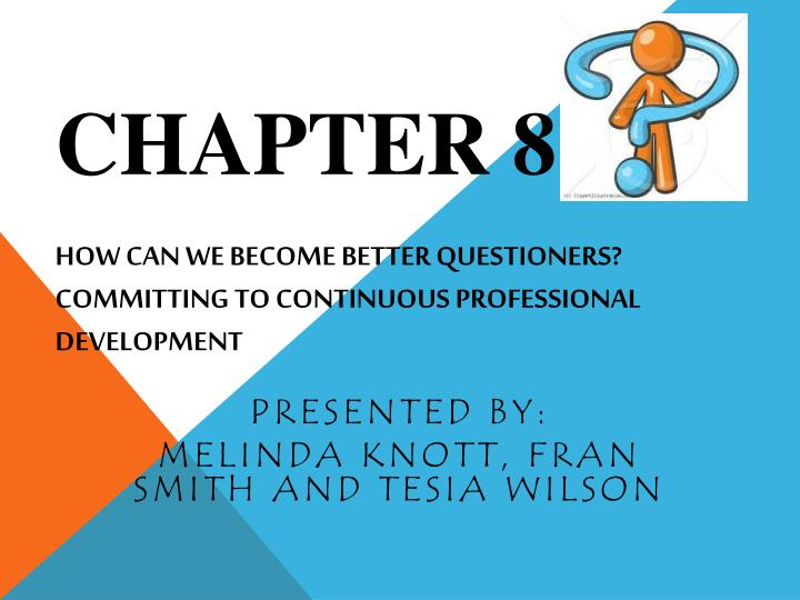 chapter 8 how can we become better questioners committing to continuous professional development n.