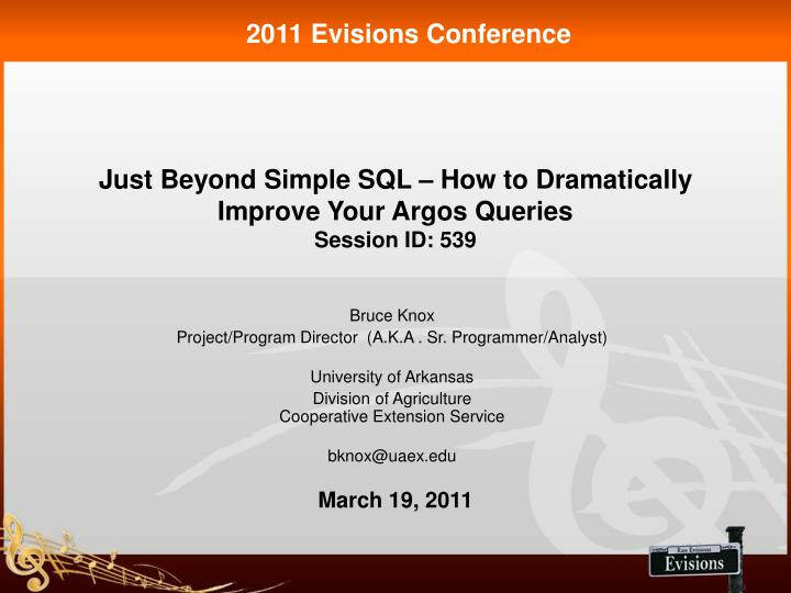 just beyond simple sql how to dramatically improve your argos queries session id 539 n.