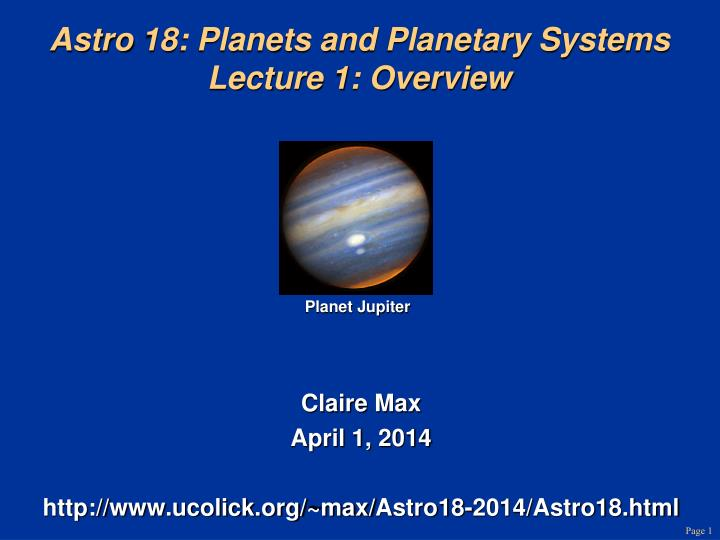 astro 18 planets and planetary systems lecture 1 overview n.