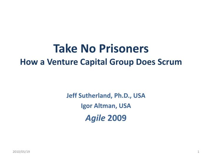 take no prisoners how a venture capital group does scrum n.