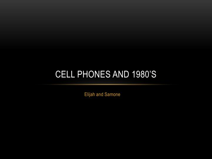 cell phones and 1980 s n.