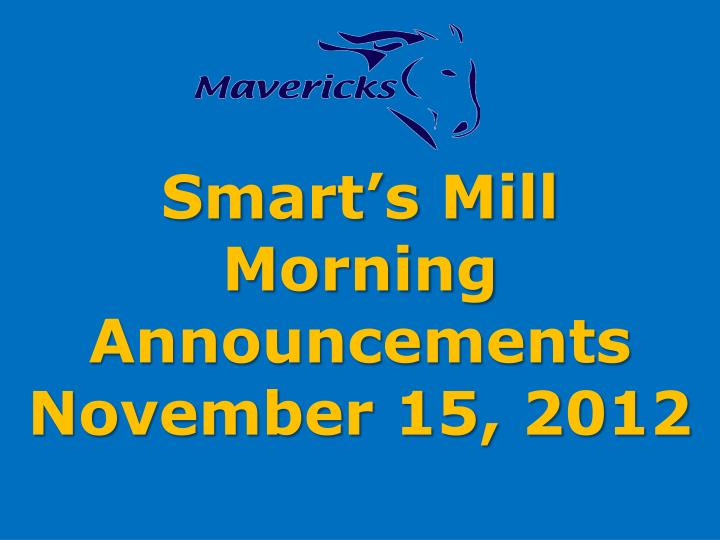 smart s mill morning announcements november 15 2012 n.