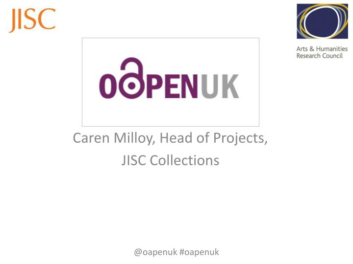 caren milloy head of projects jisc collections n.