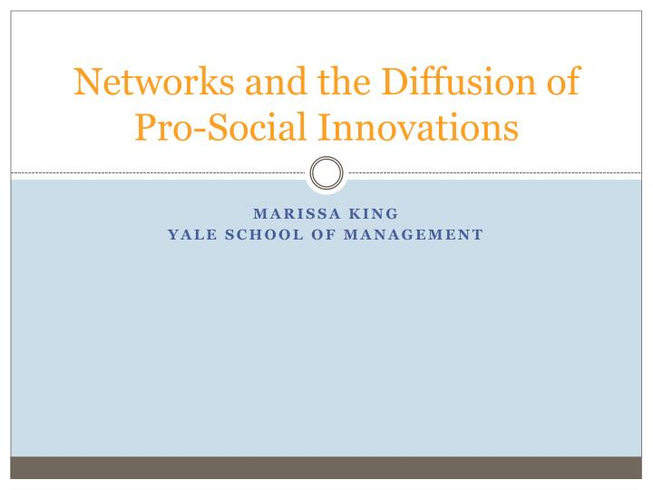 networks and the diffusion of pro social innovations n.