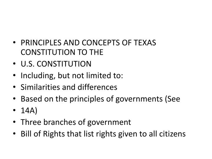 PRINCIPLES AND CONCEPTS OF TEXAS CONSTITUTION TO THE