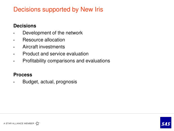 Decisions supported by New Iris