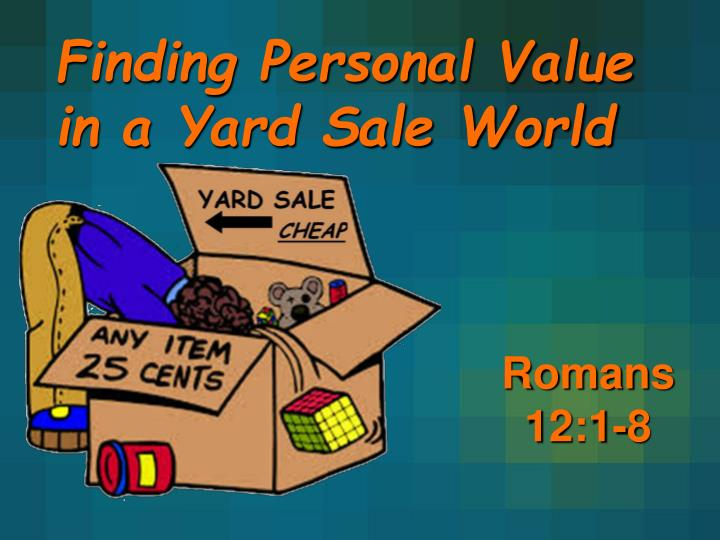 finding personal value in a yard sale world n.