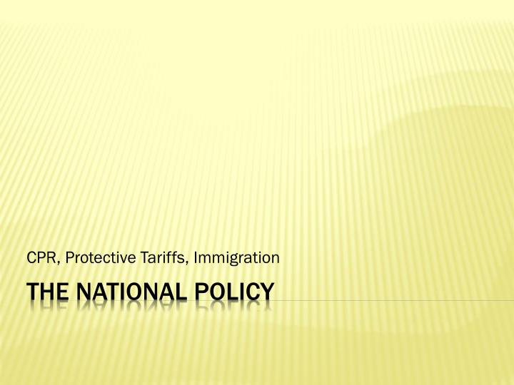 cpr protective tariffs immigration n.