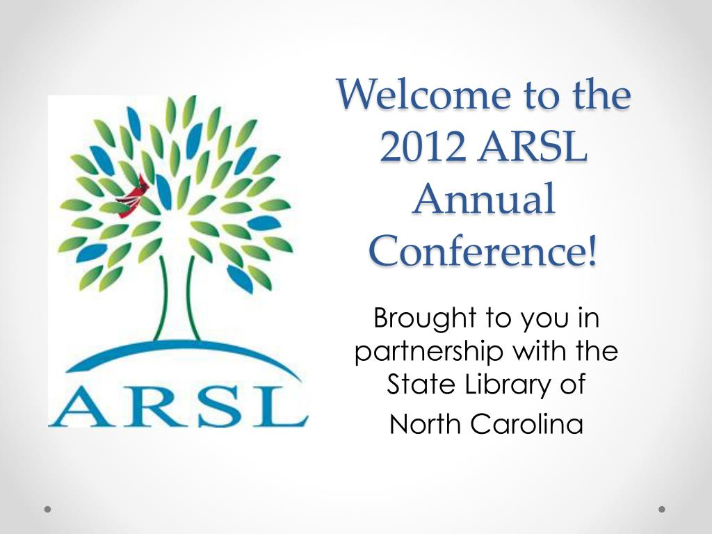 PPT - Welcome to the 2012 ARSL Annual Conference! PowerPoint