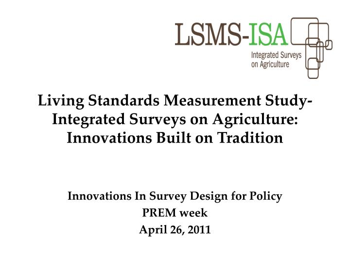 living standards measurement study integrated surveys on agriculture innovations built on tradition n.