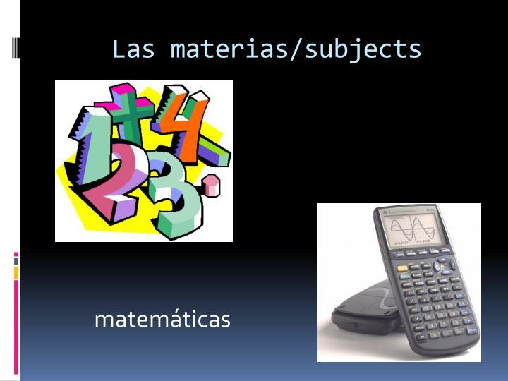 Las materias/