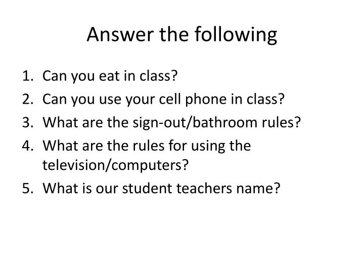 Answer the following