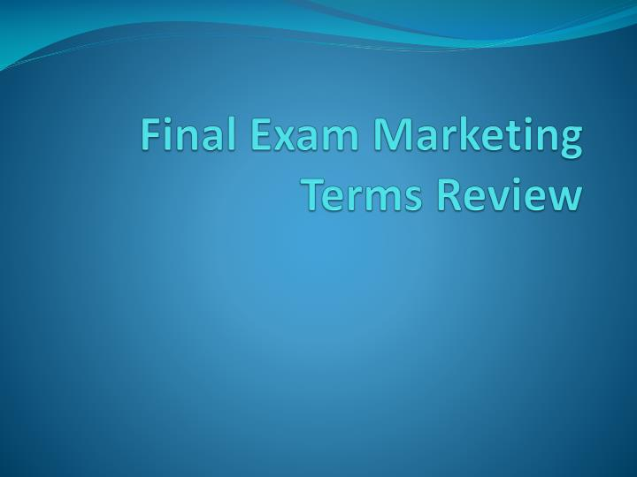 final exam marketing terms review n.