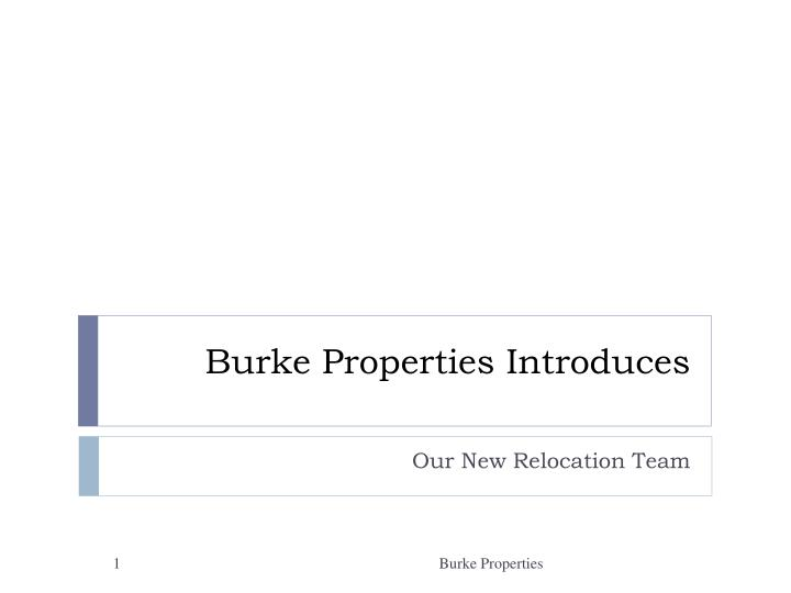 burke properties introduces n.