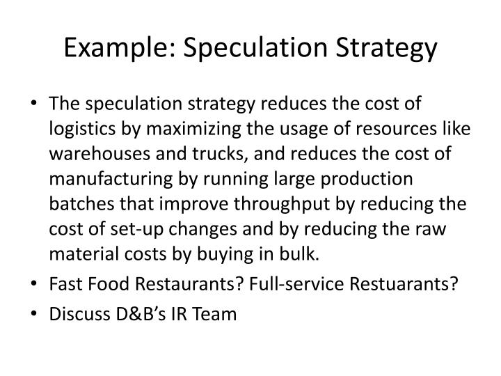 Example: Speculation Strategy