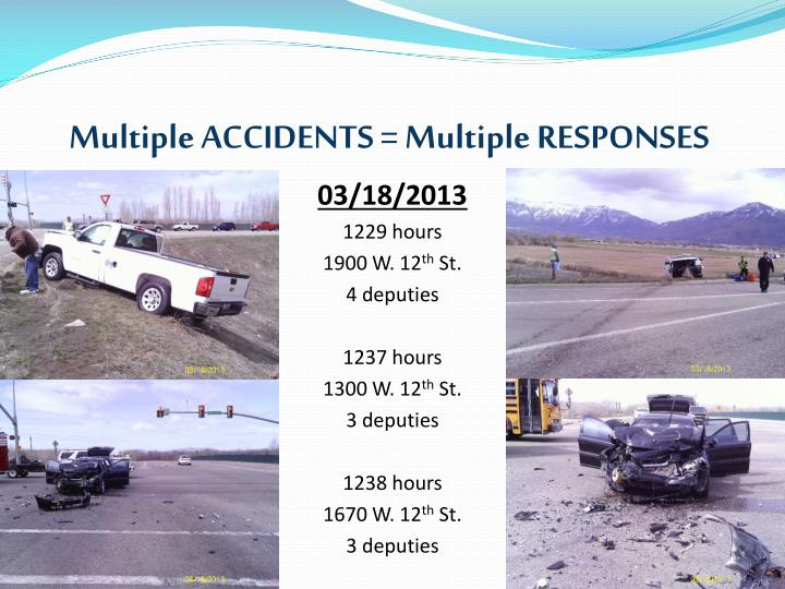 Multiple ACCIDENTS = Multiple RESPONSES