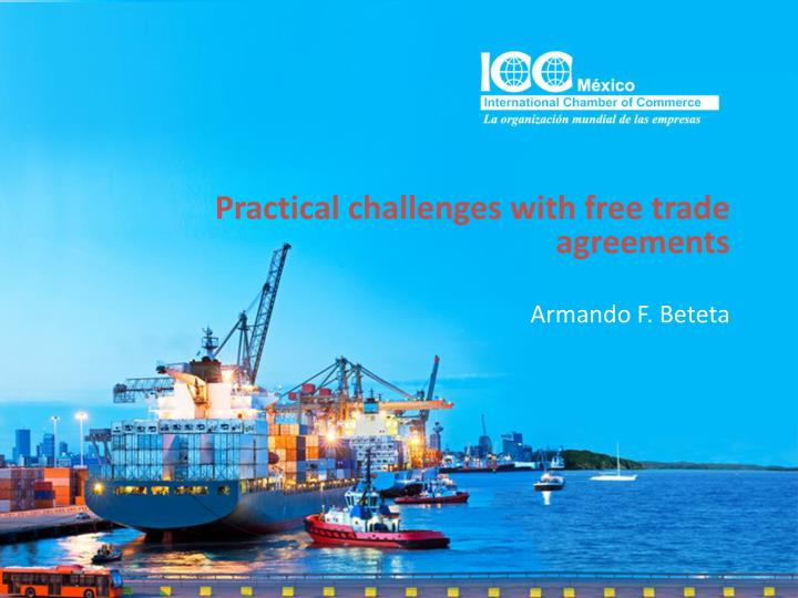 practical challenges with free trade agreements n.