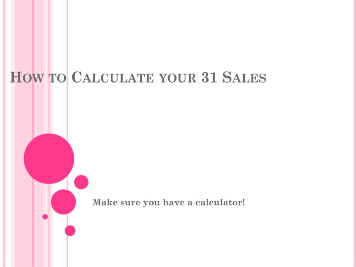 how to calculate your 31 sales n.