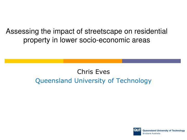 assessing the impact of streetscape on residential property in lower socio economic areas n.
