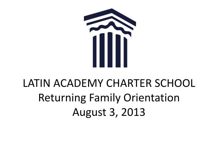 Latin academy charter school returning family orientation august 3 2013