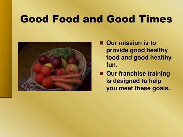 Good Food and Good Times