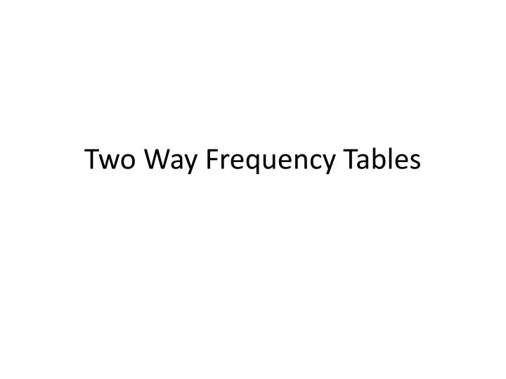 two way frequency tables n.