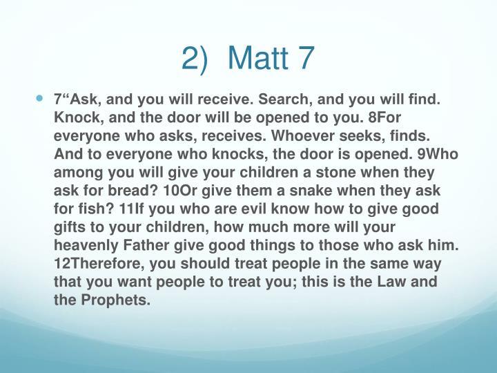 2)  Matt 7