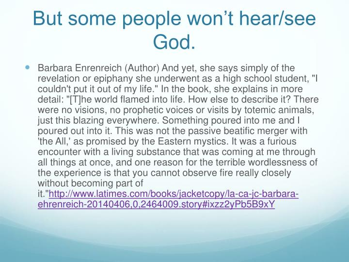 But some people won't hear/see God.