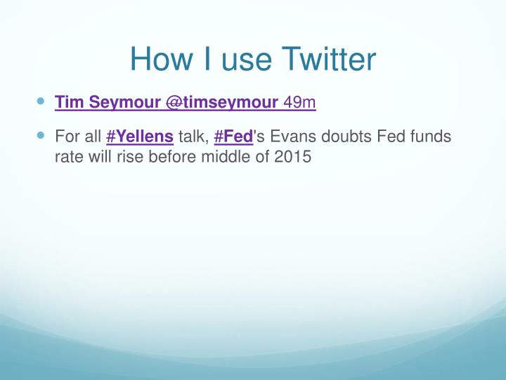 How I use Twitter