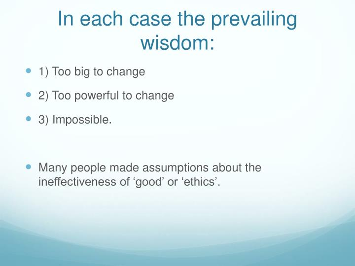 In each case the prevailing wisdom: