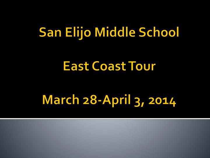 san elijo middle school east coast tour march 28 april 3 2014 n.