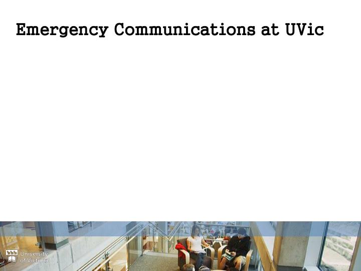 Emergency Communications at UVic